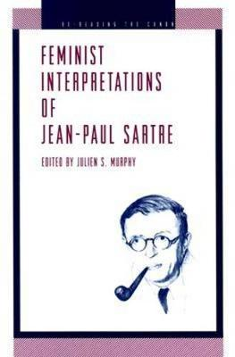 Feminist Interpretations of Jean-Paul Sartre - Re-Reading the Canon (Paperback)