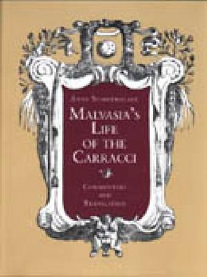 Malvasia's Life of the Carracci: Commentary and Translation (Hardback)