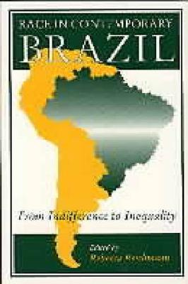 Race in Contemporary Brazil: From Indifference to Inequality (Paperback)