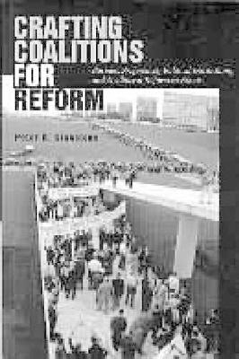 Crafting Coalitions for Reform: Business Preferences, Political Institutions, and Neoliberal Reform in Brazil (Paperback)