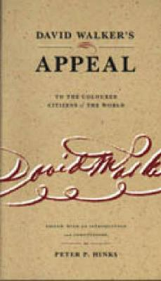 David Walker's Appeal to the Coloured Citizens of the World (Hardback)