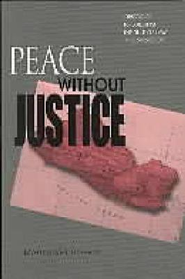 Peace Without Justice: Obstacles to Building the Rule of Law in El Salvador (Paperback)