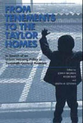 From Tenements to the Taylor Homes: In Search of an Urban Housing Policy in Twentieth-Century America (Hardback)