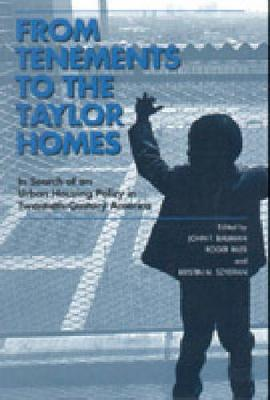 From Tenements to the Taylor Homes: In Search of an Urban Housing Policy in Twentieth-Century America (Paperback)