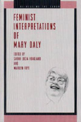 Feminist Interpretations of Mary Daly - Re-Reading the Canon (Paperback)