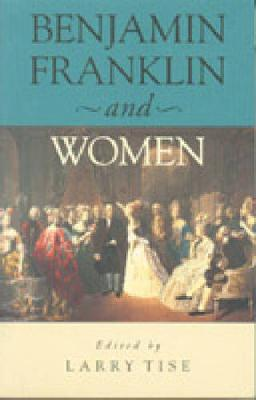 Benjamin Franklin and Women (Paperback)