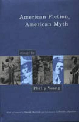American Fiction, American Myth: Essays by Philip Young (Hardback)