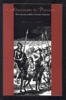 Adventures in Paradox: Don Quixote and the Western Tradition - Studies in Romance Literatures (Hardback)