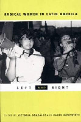 Radical Women in Latin America: Left and Right (Paperback)