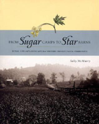 From Sugar Camps to Star Barns: Rural Life and Landscape in a Western Pennsylvania Community (Paperback)