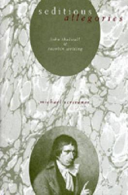 Seditious Allegories: John Thelwall and Jacobin Writing (Hardback)