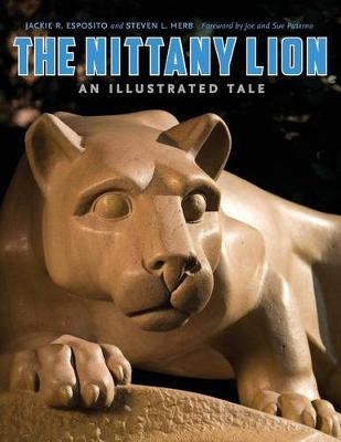 The Nittany Lion: An Illustrated Tale (Paperback)