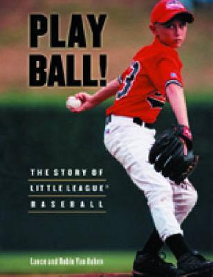 Play Ball!: The Story of Little League Baseball - Keystone Book (Hardback)