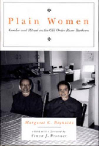 Plain Women: Gender and Ritual in the Old Order River Brethren - Pennsylvania German History and Culture Series (Hardback)