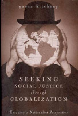Seeking Social Justice Through Globalization: Escaping a Nationalist Perspective (Hardback)