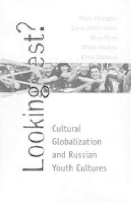 Looking West?: Cultural Globalization and Russian Youth Cultures - Post-Communist Cultural Studies (Hardback)