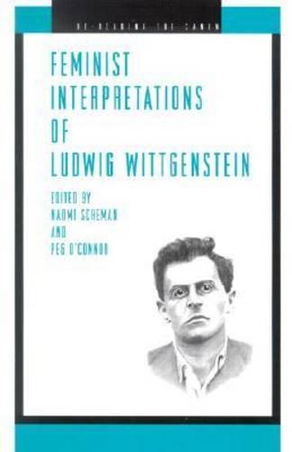 Feminist Interpretations of Ludwig Wittgenstein - Re-Reading the Canon (Paperback)