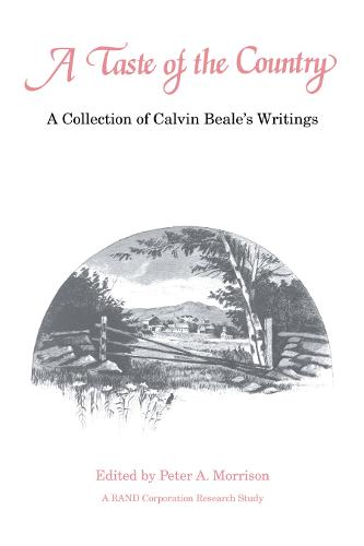A Taste of the Country: A Collection of Calvin Beale's Writings - Rural Studies (Paperback)