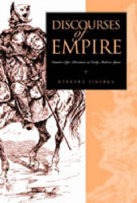Discourses of Empire: Counter-Epic Literature in Early Modern Spain - Studies in Romance Literatures (Hardback)