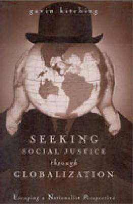Seeking Social Justice Through Globalization: Escaping a Nationalist Perspective (Paperback)