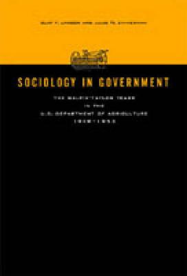 Sociology in Government: The Galpin-Taylor Years in the U.S. Department of Agriculture, 1919-1953 - Rural Studies (Hardback)