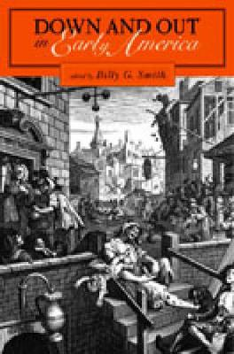Down and Out in Early America (Paperback)