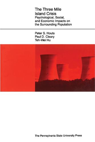 The Three Mile Island Crisis: Psychological, Social, and Economic Impacts on the Surrounding Population (Paperback)