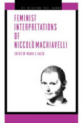 Feminist Interpretations of Niccolo Machiavelli - Re-Reading the Canon (Paperback)