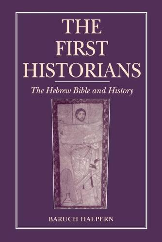 The First Historians: The Hebrew Bible and History (Paperback)