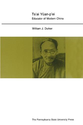Ts'ai Yuan-p'ei: Educator of Modern China (Paperback)