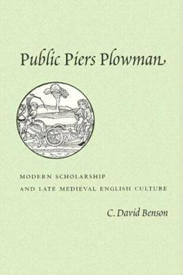 Public Piers Plowman: Modern Scholarship and Late Medieval English Culture (Paperback)
