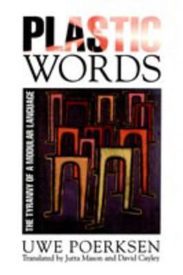 Plastic Words: The Tyranny of a Modular Language (Paperback)