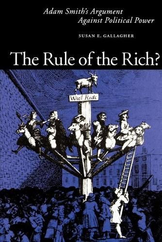 The Rule of the Rich?: Adam Smith's Argument Against Political Power (Paperback)
