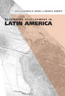 Rethinking Development in Latin America (Hardback)