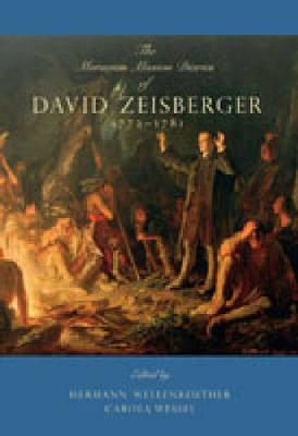 The Moravian Mission Diaries of David Zeisberger: 1772-1781 - Max Kade Research Institute (Hardback)