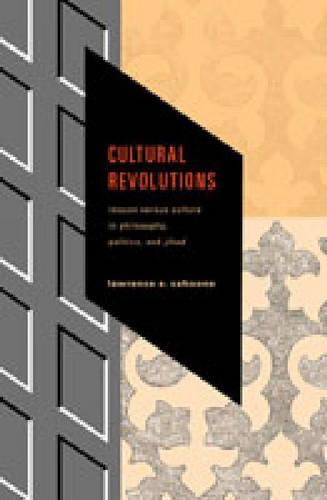 Cultural Revolutions: Reason Versus Culture in Philosophy, Politics, and Jihad (Hardback)
