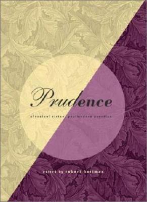Prudence: Classical Virtue, Postmodern Practice (Paperback)