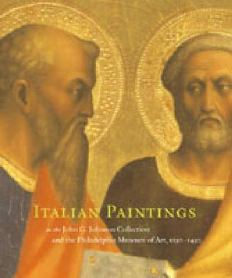 Italian Paintings, 1250-1450, in the John G. Johnson Collection and the Philadelphia Museum of Art (Hardback)