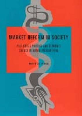 Market Reform in Society: Post-Crisis Politics and Economic Change in Authoritarian Peru (Hardback)