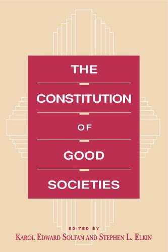 The Constitution of Good Societies - Committee on the Political Economy of the Good Society (Paperback)