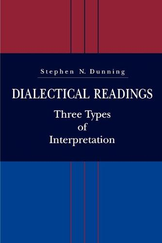 Dialectical Readings: Three Types of Interpretations (Paperback)