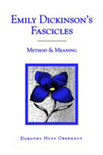 Emily Dickinson's Fascicles: Method and Meaning (Paperback)