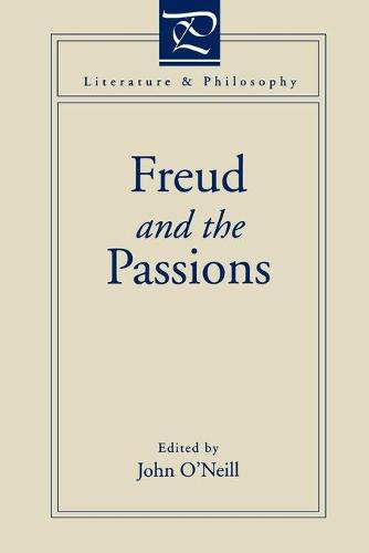 Freud and the Passions - Literature and Philosophy (Paperback)
