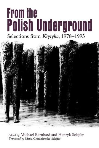 """From The Polish Underground: Selections from """"Krytyka,"""" 1978-1993 (Paperback)"""