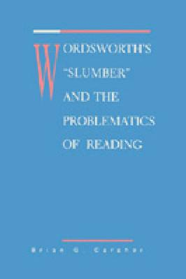 Wordsworth's Slumber and the Problematics of Reading (Paperback)
