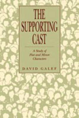 The Supporting Cast: A Study of Flat and Minor Characters (Paperback)
