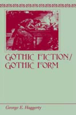 Gothic Fiction/Gothic Form (Paperback)