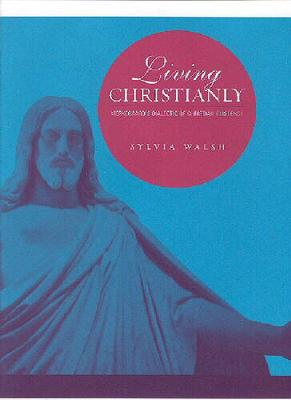Living Christianly: Kierkegaard's Dialectic of Christian Existence (Hardback)
