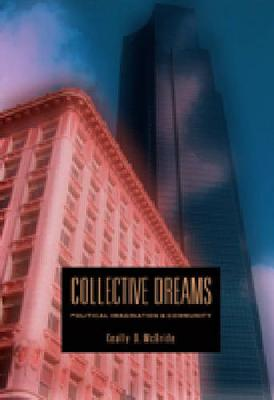 Collective Dreams: Political Imagination and Community (Hardback)