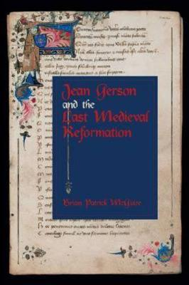 Jean Gerson and the Last Medieval Reformation (Paperback)